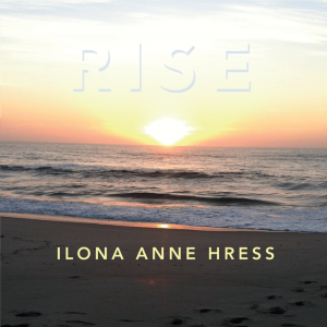 Rise CD by Ilona Anne Hress